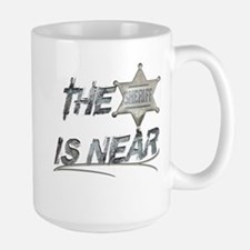 """The Sheriff is near"" Mug"