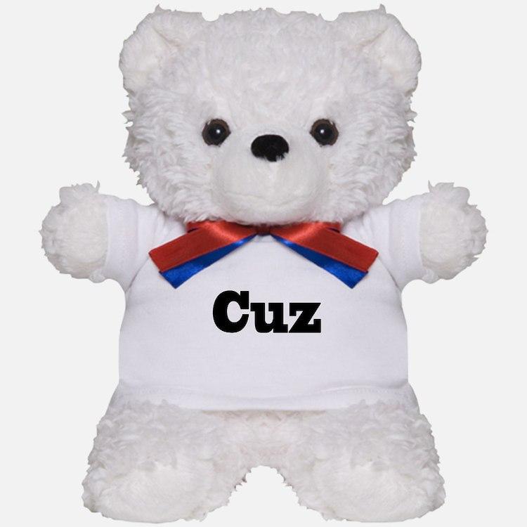 Cuz Teddy Bear