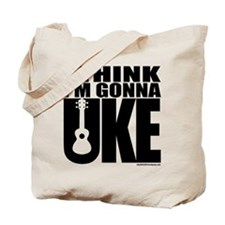 I think I'm gonna UKE Tote Bag