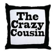 The Crazy Cousin Throw Pillow