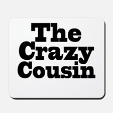 The Crazy Cousin Mousepad