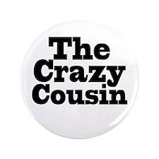 """The Crazy Cousin 3.5"""" Button"""