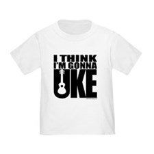 I think I'm gonna UKE T