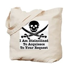 I Am Disinclined To Acquiesce Tote Bag