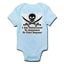 I Am Disinclined To Acquiesce Infant Bodysuit