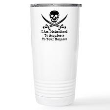 I Am Disinclined To Acquiesce Travel Mug