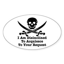 I Am Disinclined To Acquiesce Decal