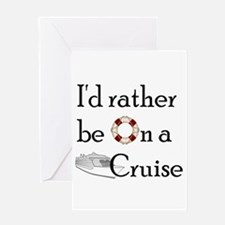 I'd Rather Cruise Greeting Card