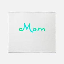 Mom Blue Throw Blanket