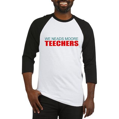 We need more teachers Baseball Jersey