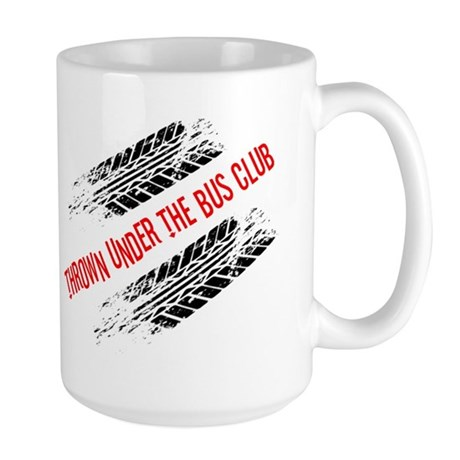 Thrown Under the Bus Club Large Mug