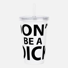 Be Nice Dont Be A Dick Acrylic Double-wall Tumbler