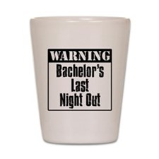 Warning Bachelor's Last Night Out Shot Glass