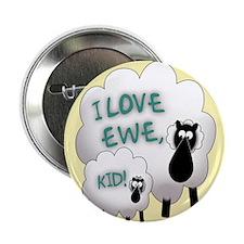 "Love EWE! 2.25"" Button"