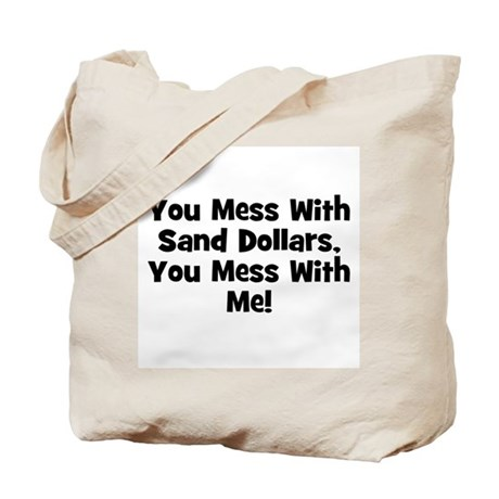 You Mess With Sand Dollars, Y Tote Bag