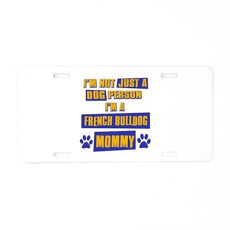 French Bulldog Mommy Aluminum License Plate
