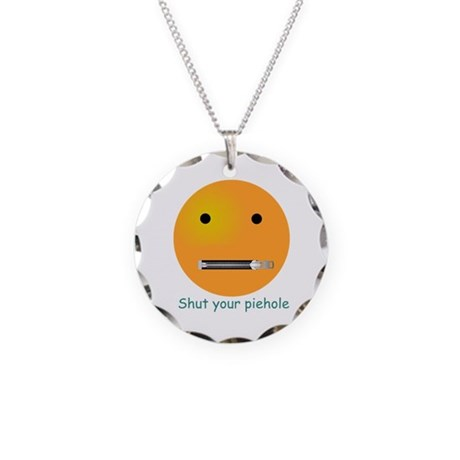 Shut Your Piehole Smiley Necklace Circle Charm