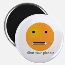 Shut Your Piehole Smiley Magnet