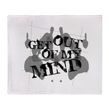 Get Out Of My Mind Throw Blanket