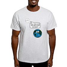 Moon Earth Visit Anymore Shir T-Shirt