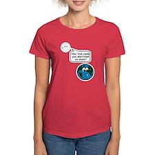 Moon Earth Visit Anymore Shir Tee