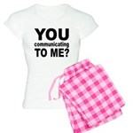 You Talking (Communicating) T Women's Light Pajama