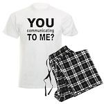 You Talking (Communicating) T Men's Light Pajamas