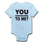 You Talking (Communicating) T Infant Bodysuit