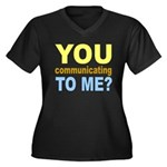 You Talking (Communicating) T Women's Plus Size V-