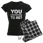 You Talking (Communicating) T Women's Dark Pajamas