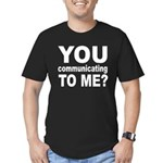 You Talking (Communicating) T Men's Fitted T-Shirt