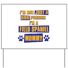 Field Spaniel Mommy Yard Sign
