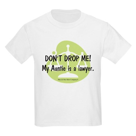 Don't drop me! My Auntie is a lawyer. Kids Light T