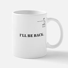 I'LL BE BACK. Mug