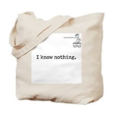 I know nothing. Tote Bag