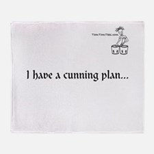 I have a cunning plan... Throw Blanket