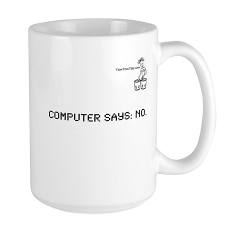 COMPUTER SAYS: NO. Large Mug