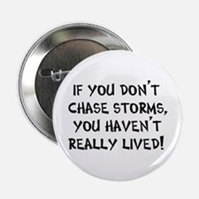 "chase storms 2.25"" Button"