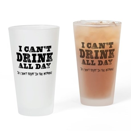 Drink All Day Pint Glass