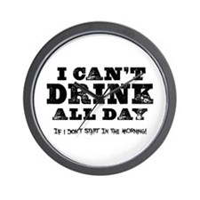 Drink All Day Wall Clock