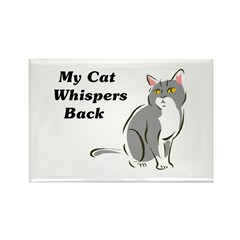 My Cat Whispers Back Rectangle Magnet (10 pack)