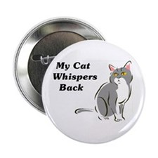 """My Cat Whispers Back 2.25"""" Button"""
