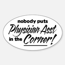 Physician Asst Nobody Corner Decal
