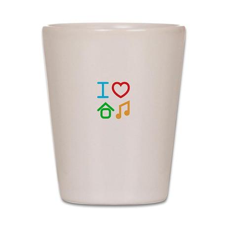 I Love House Music Shot Glass