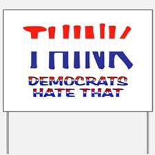 THINK RIGHT Yard Sign
