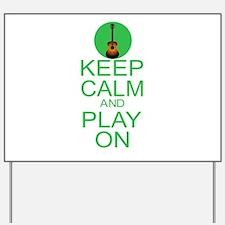 Keep Calm Play On (Guitar) Yard Sign
