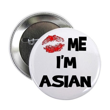 Kiss Me I'm Asian Button