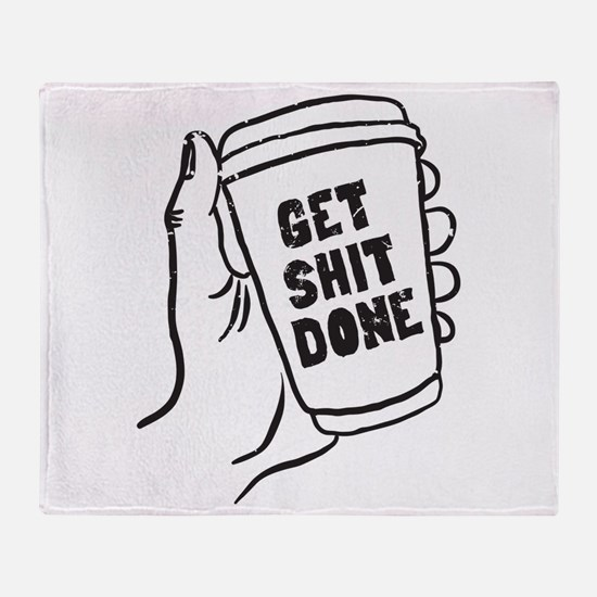 Coffee Get Shit Done Throw Blanket