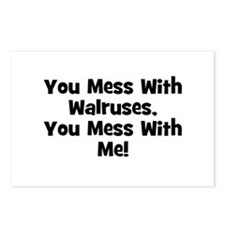 You Mess With Walruses, You M Postcards (Package o