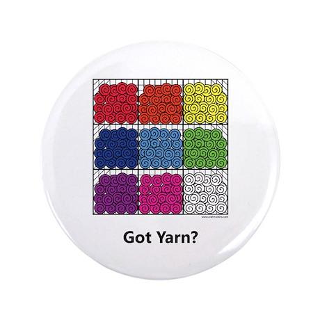 """Got Yarn? 3.5"""" Button"""